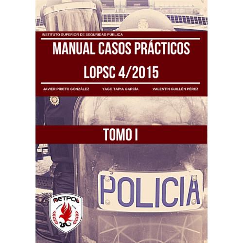 Manual de Casos Prácticos de la Ley Orgánica de Protección de la Seguridad Ciudadana y Tratamiento de las Infracciones
